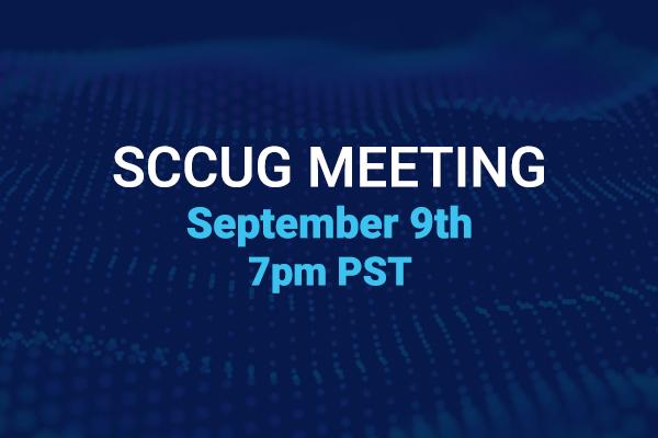 SCCUG Meeting 9/09/21